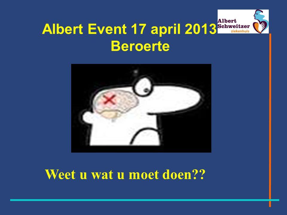 Albert Event 17 april 2013 Beroerte Weet u wat u moet doen??