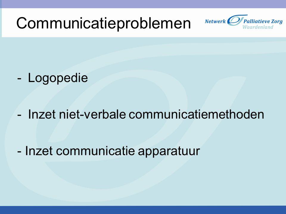 Communicatieproblemen -Logopedie -Inzet niet-verbale communicatiemethoden - Inzet communicatie apparatuur