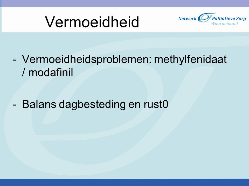 Vermoeidheid -Vermoeidheidsproblemen: methylfenidaat / modafinil -Balans dagbesteding en rust0