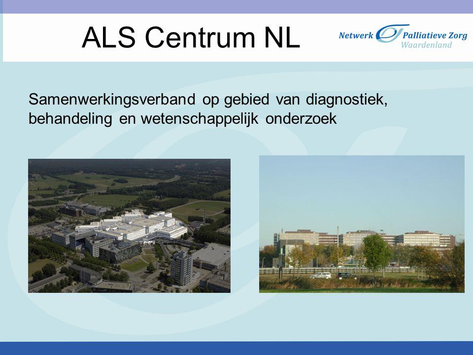 ALS Centrum NL Samenwerkingsverband op gebied van diagnostiek, behandeling en wetenschappelijk onderzoek