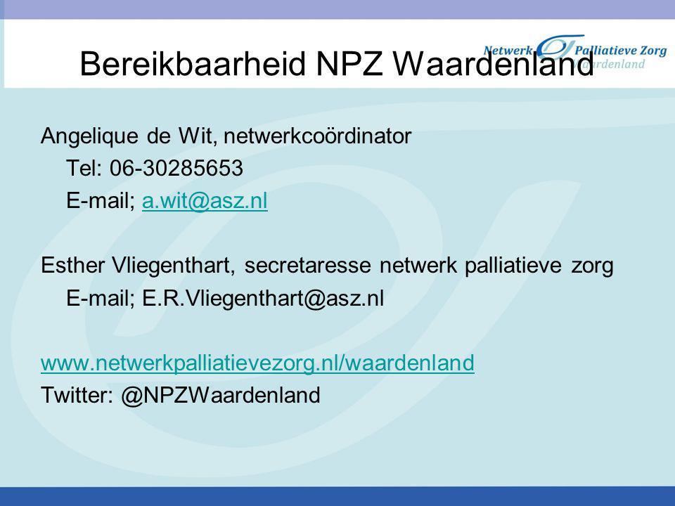 Bereikbaarheid NPZ Waardenland Angelique de Wit, netwerkcoördinator Tel: 06-30285653 E-mail; a.wit@asz.nla.wit@asz.nl Esther Vliegenthart, secretaresse netwerk palliatieve zorg E-mail; E.R.Vliegenthart@asz.nl www.netwerkpalliatievezorg.nl/waardenland Twitter: @NPZWaardenland