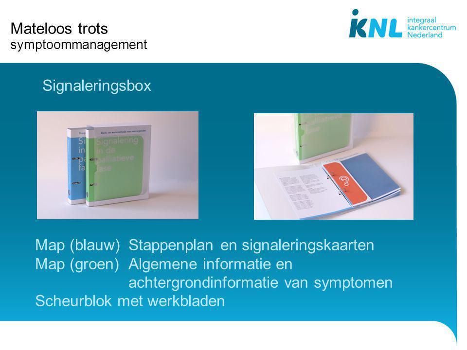 Mateloos trots symptoommanagement Map (blauw)Stappenplan en signaleringskaarten Map (groen)Algemene informatie en achtergrondinformatie van symptomen