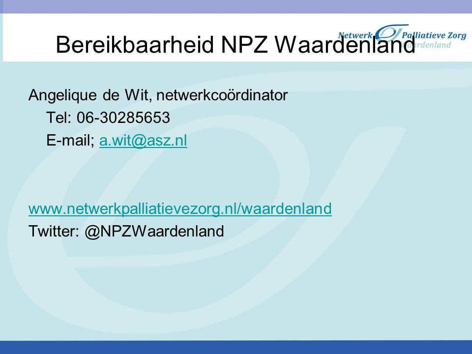 Bereikbaarheid NPZ Waardenland Angelique de Wit, netwerkcoördinator Tel: 06-30285653 E-mail; a.wit@asz.nla.wit@asz.nl www.netwerkpalliatievezorg.nl/wa