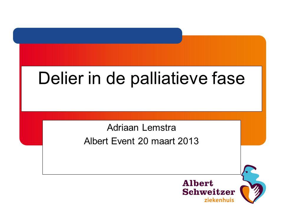 Delier in de palliatieve fase Adriaan Lemstra Albert Event 20 maart 2013