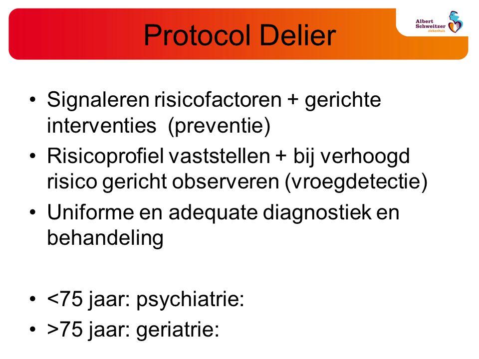 Protocol Delier Signaleren risicofactoren + gerichte interventies (preventie) Risicoprofiel vaststellen + bij verhoogd risico gericht observeren (vroe