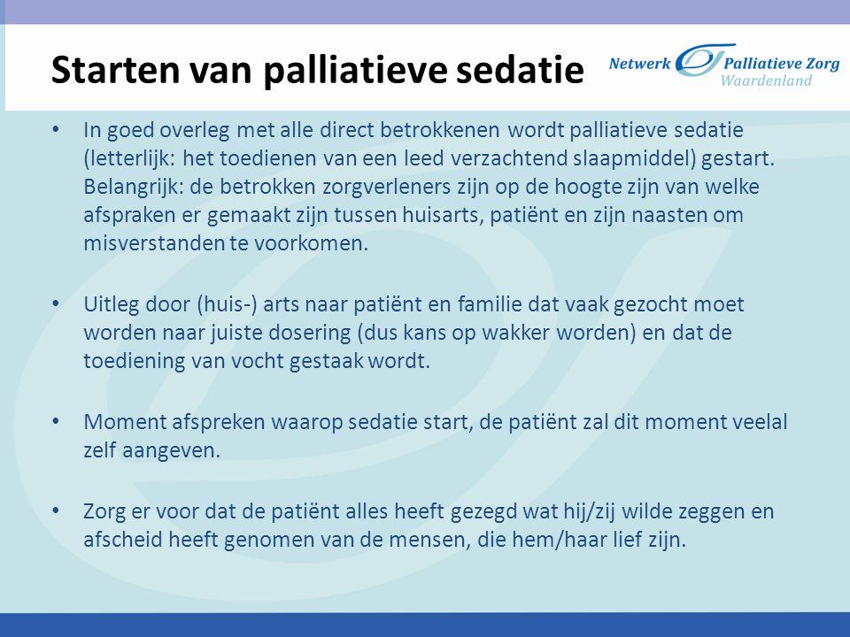 Starten van palliatieve sedatie Rust en waardigheid creëren rond het ziekbed.