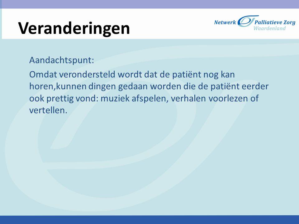 Verpleegkundige acties 1.Transpireren De patiënt regelmatig opfrissen; vermijd langdurige handelingen Aandachtspunt: Controleer regelmatig de insteekplaats.