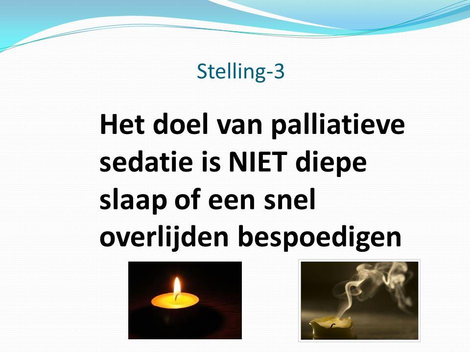 Stelling-3 Het doel van palliatieve sedatie is NIET diepe slaap of een snel overlijden bespoedigen