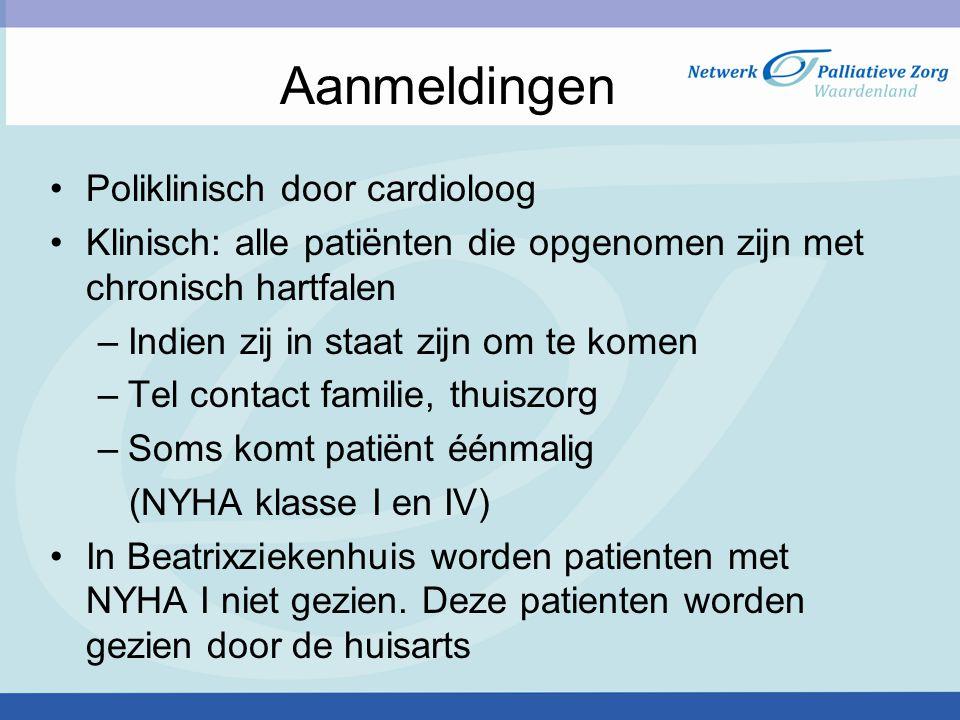Aanmeldingen Poliklinisch door cardioloog Klinisch: alle patiënten die opgenomen zijn met chronisch hartfalen –Indien zij in staat zijn om te komen –T