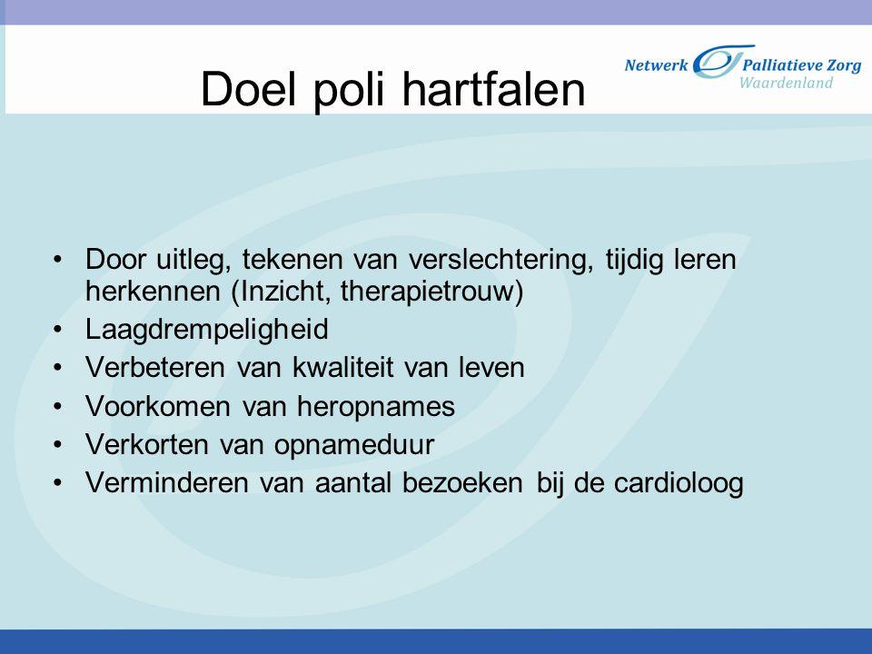 Werkzaamheden hartfalenverpleegkundigen (1) Bespreken: -Ziektebeeld (oorzaak hartfalen) -Medicijngebruik (medicijnrol) -Geadviseerde leefregels -Psychosociale omstandigheden -Mogelijkheid andere disciplines -Thuiszorg