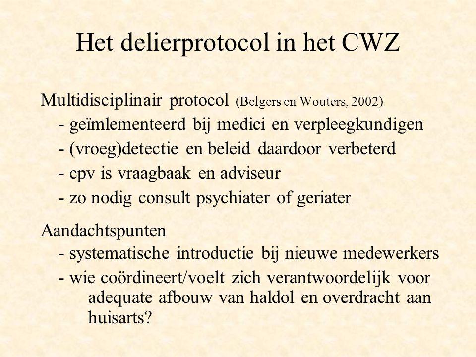 Het delierprotocol in het CWZ Multidisciplinair protocol (Belgers en Wouters, 2002) - geïmlementeerd bij medici en verpleegkundigen - (vroeg)detectie