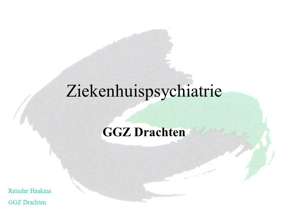 Ziekenhuispsychiatrie GGZ Drachten Reinder Haakma GGZ Drachten