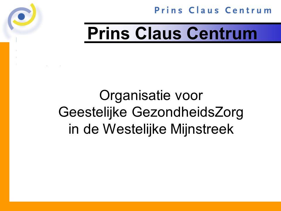 Prins Claus Centrum Organisatie voor Geestelijke GezondheidsZorg in de Westelijke Mijnstreek