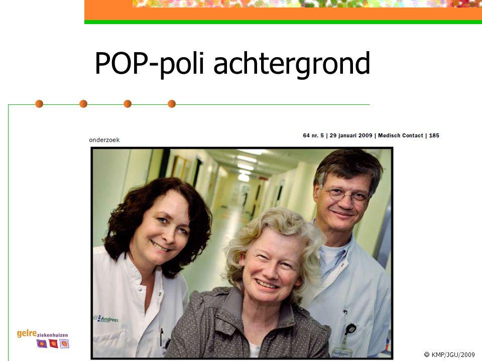  KMP/JGU/2009 POP-poli in Apeldoorn: samenPOP-poli: samen met psychiatrie, kindergeneeskunde en alle verwijzers (verloskundige, huisarts, externe psychiater etc.)