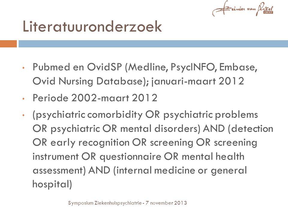 Literatuuronderzoek Pubmed en OvidSP (Medline, PsycINFO, Embase, Ovid Nursing Database); januari-maart 2012 Periode 2002-maart 2012 (psychiatric comor
