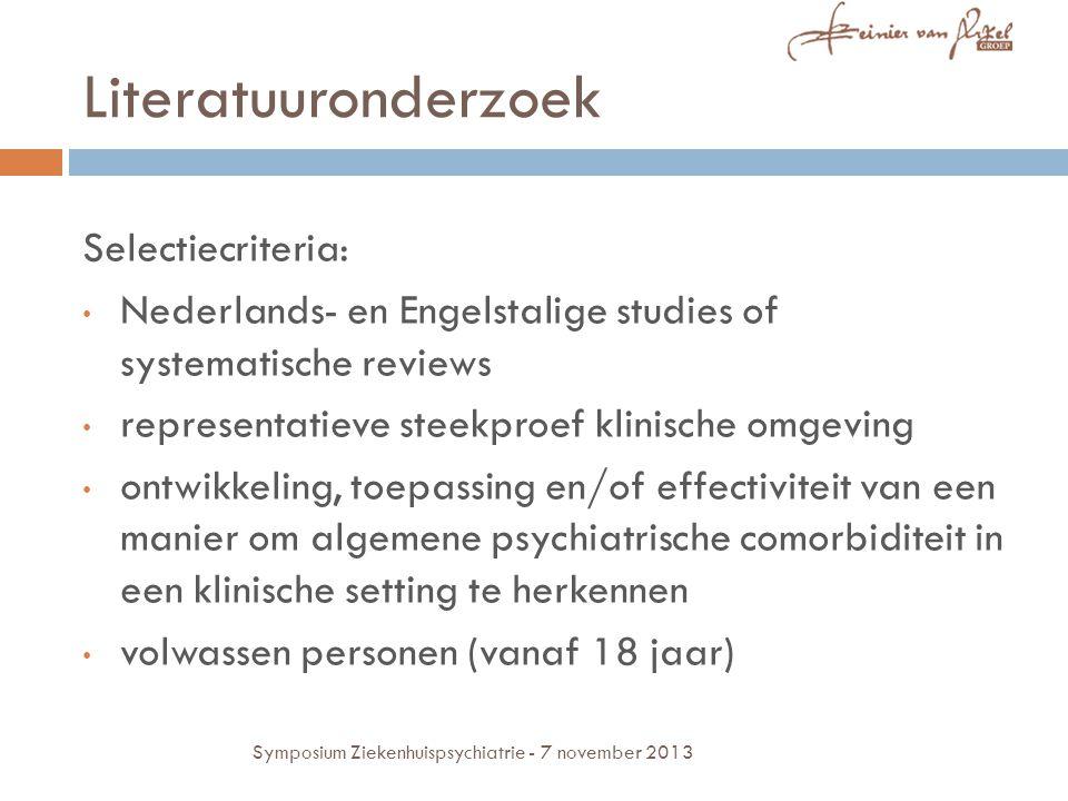 Literatuuronderzoek Selectiecriteria: Nederlands- en Engelstalige studies of systematische reviews representatieve steekproef klinische omgeving ontwi