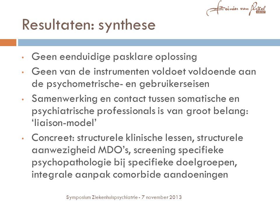 Resultaten: synthese Geen eenduidige pasklare oplossing Geen van de instrumenten voldoet voldoende aan de psychometrische- en gebruikerseisen Samenwer