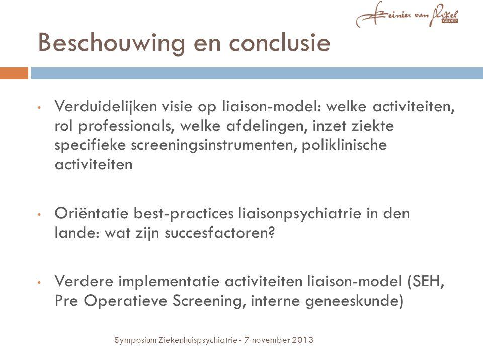 Beschouwing en conclusie Verduidelijken visie op liaison-model: welke activiteiten, rol professionals, welke afdelingen, inzet ziekte specifieke scree