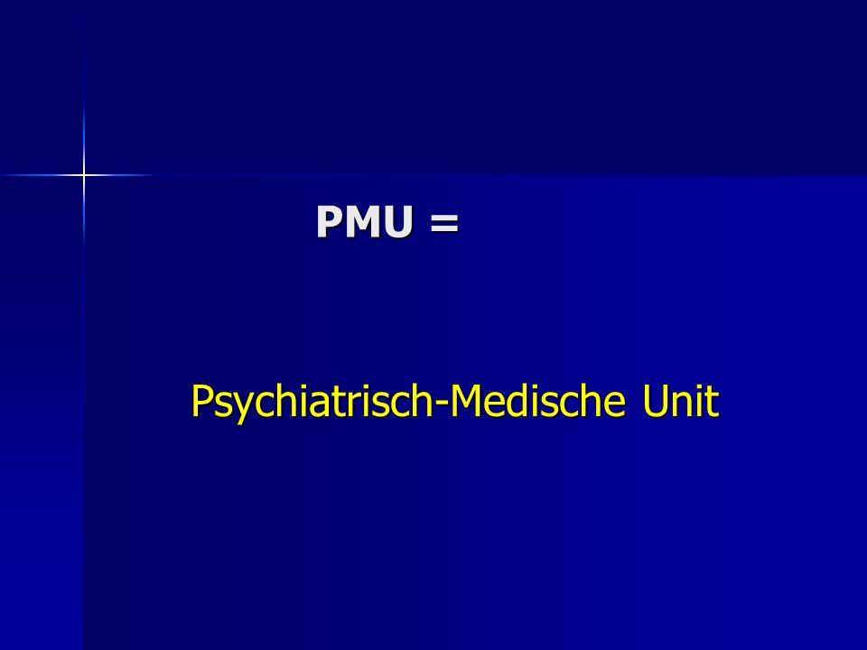PMU = Psychiatrisch-Medische Unit