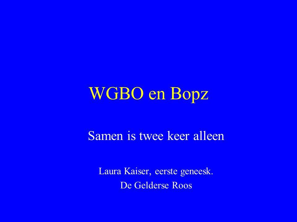 WGBO en Bopz Samen is twee keer alleen Laura Kaiser, eerste geneesk. De Gelderse Roos