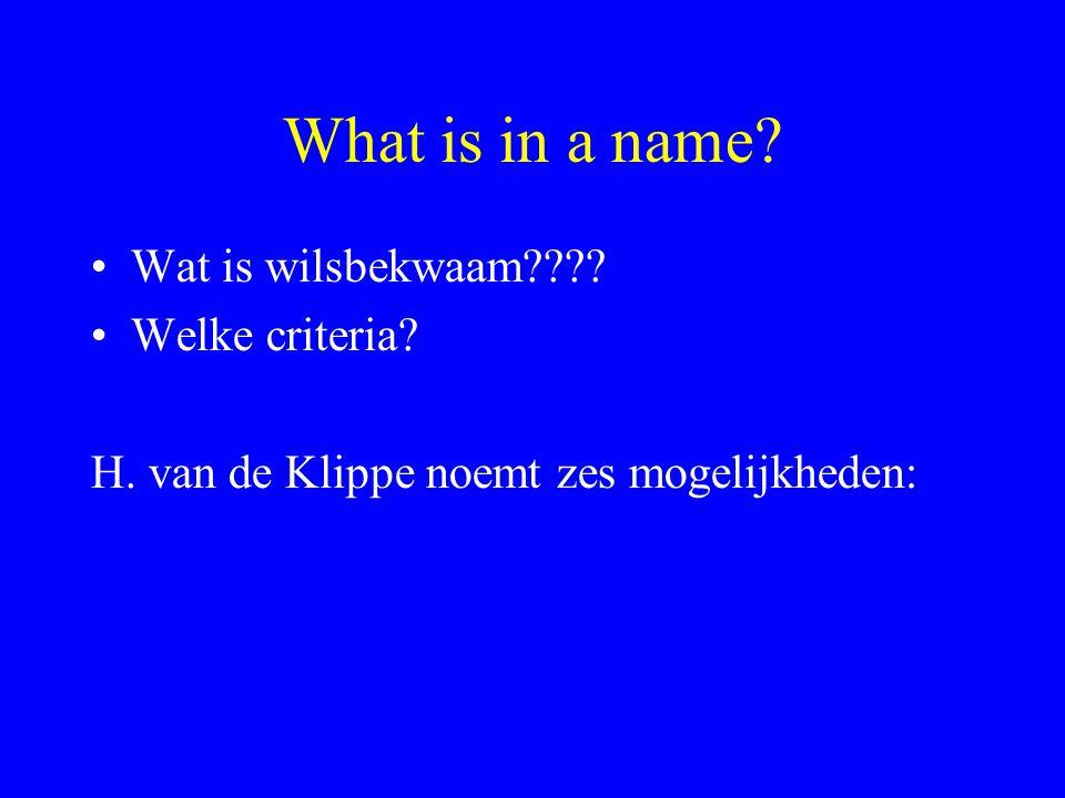 What is in a name? Wat is wilsbekwaam???? Welke criteria? H. van de Klippe noemt zes mogelijkheden: