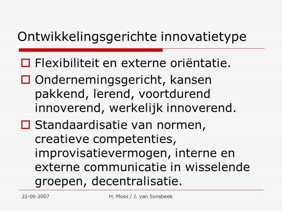 Ontwikkelingsgerichte innovatietype  Flexibiliteit en externe oriëntatie.  Ondernemingsgericht, kansen pakkend, lerend, voortdurend innoverend, werk