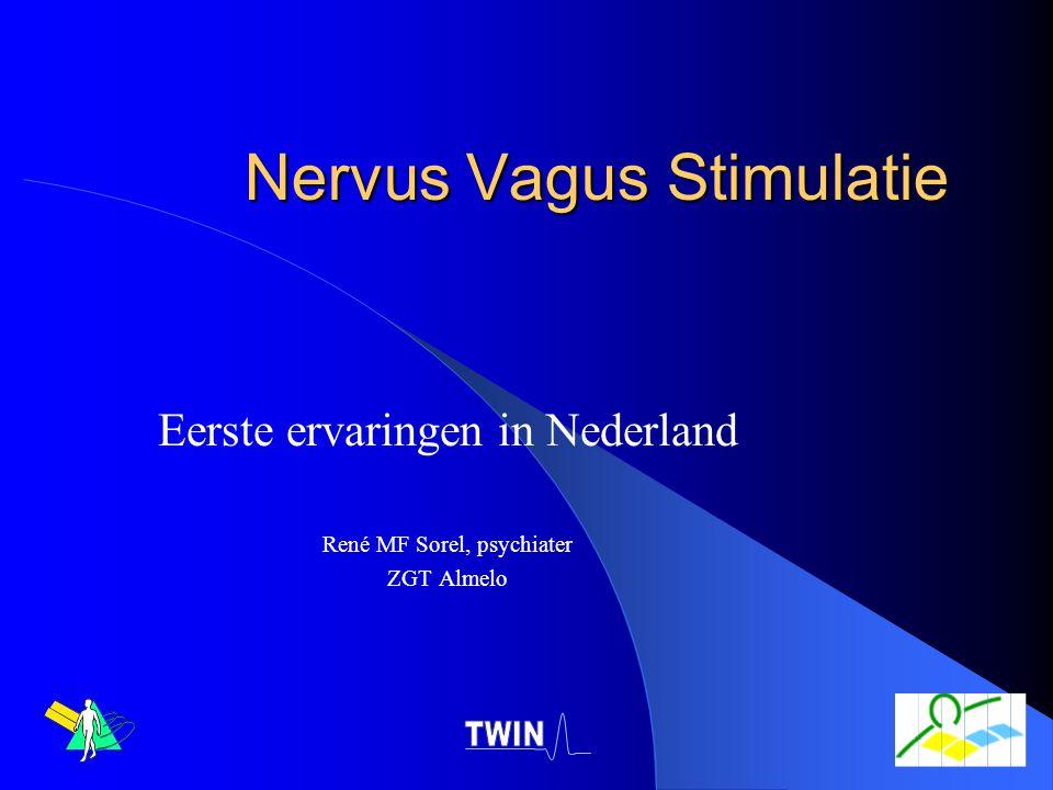 Nervus Vagus Stimulatie Eerste ervaringen in Nederland René MF Sorel, psychiater ZGT Almelo