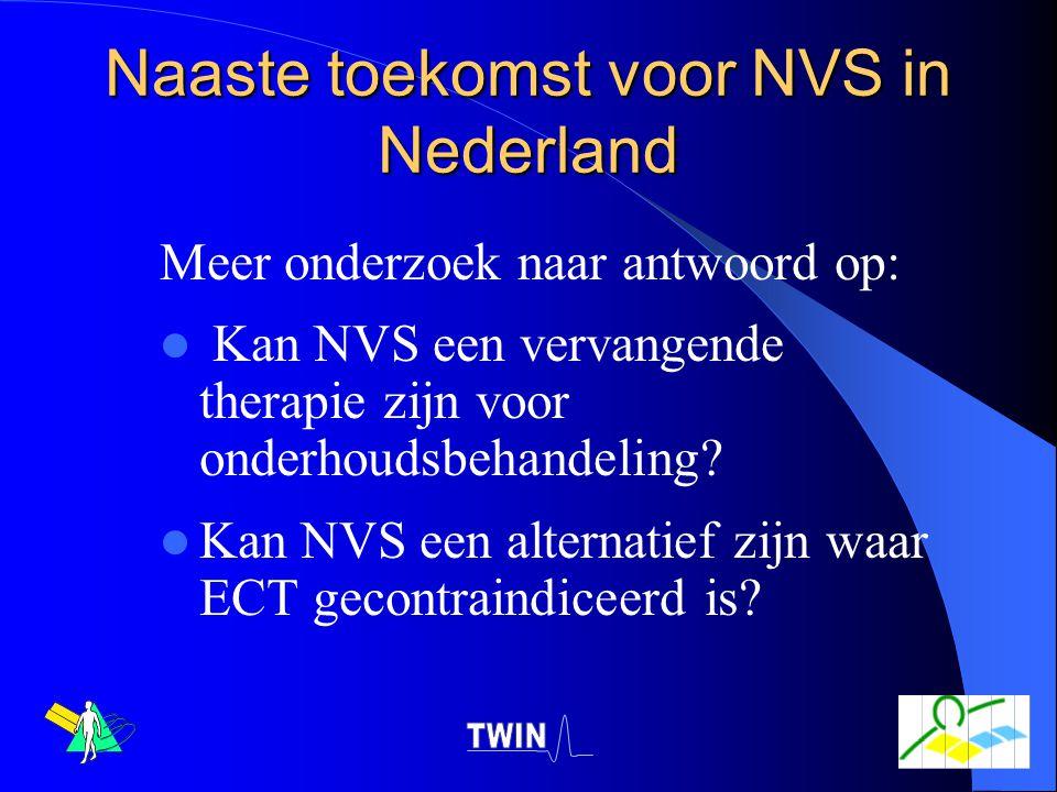Naaste toekomst voor NVS in Nederland Meer onderzoek naar antwoord op: Kan NVS een vervangende therapie zijn voor onderhoudsbehandeling? Kan NVS een a