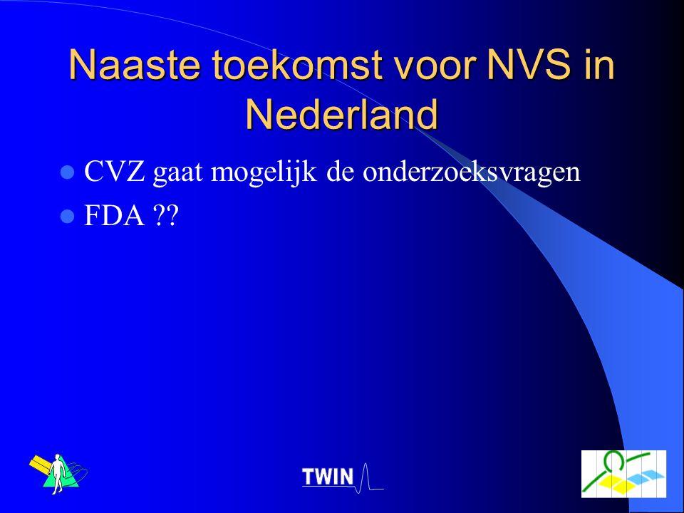 Naaste toekomst voor NVS in Nederland CVZ gaat mogelijk de onderzoeksvragen FDA ??