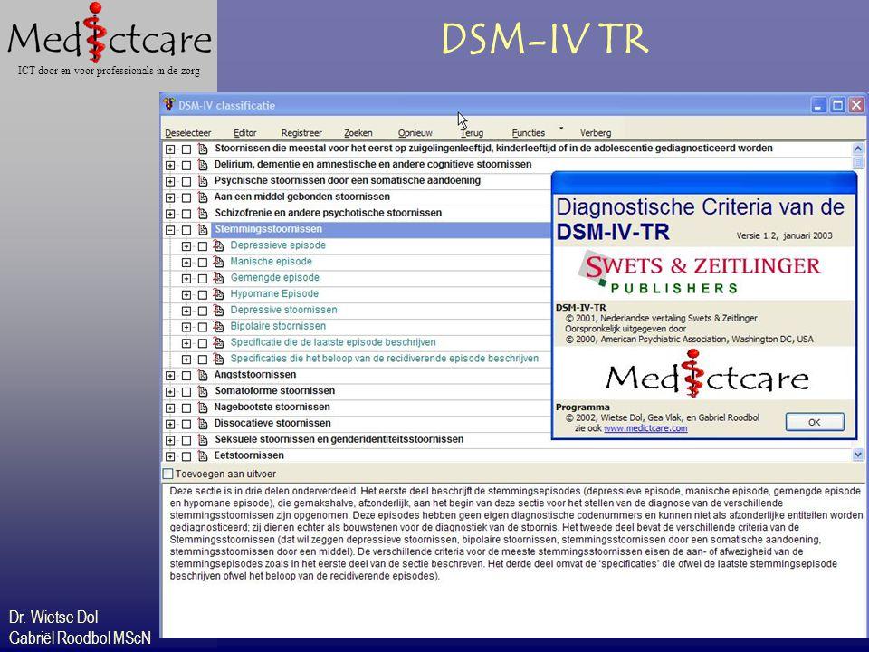 Dr. Wietse Dol Gabriël Roodbol MScN ICT door en voor professionals in de zorg DSM-IV TR