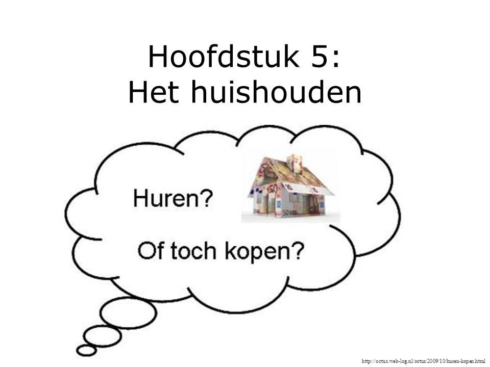 Hoofdstuk 5: Het huishouden http://octus.web-log.nl/octus/2009/10/huren-kopen.html