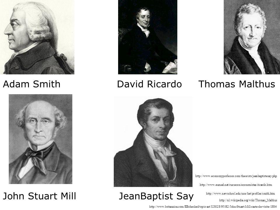 Adam Smith David Ricardo Thomas Malthus John Stuart Mill JeanBaptist Say http://www.newschool.edu/nssr/het/profiles/smith.htm http://nl.wikipedia.org/