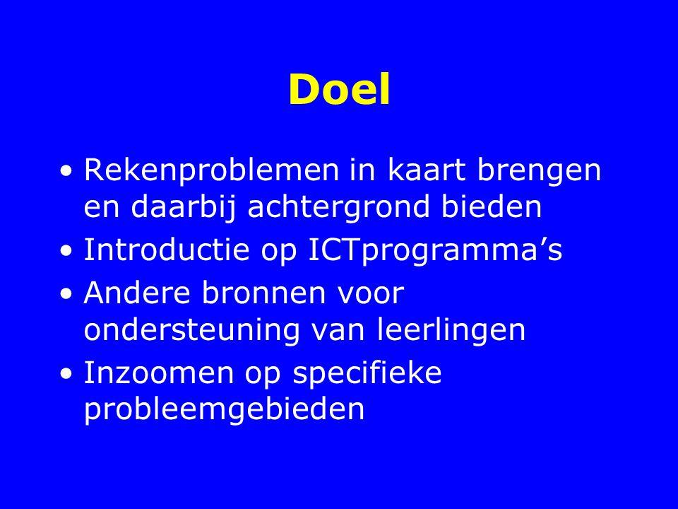 Doel Rekenproblemen in kaart brengen en daarbij achtergrond bieden Introductie op ICTprogramma's Andere bronnen voor ondersteuning van leerlingen Inzo