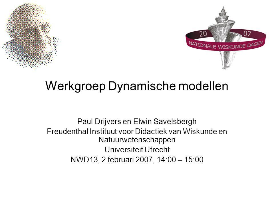Werkgroep Dynamische modellen Paul Drijvers en Elwin Savelsbergh Freudenthal Instituut voor Didactiek van Wiskunde en Natuurwetenschappen Universiteit Utrecht NWD13, 2 februari 2007, 14:00 – 15:00