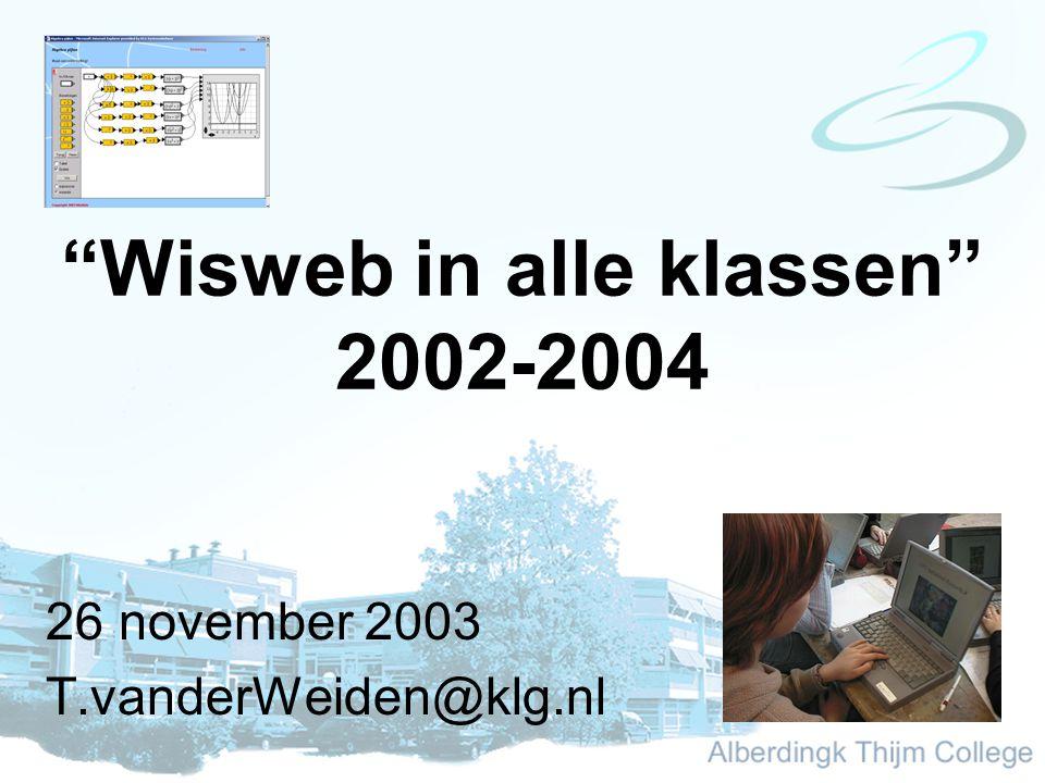 Wisweb in alle klassen 2002-2004 26 november 2003 T.vanderWeiden@klg.nl