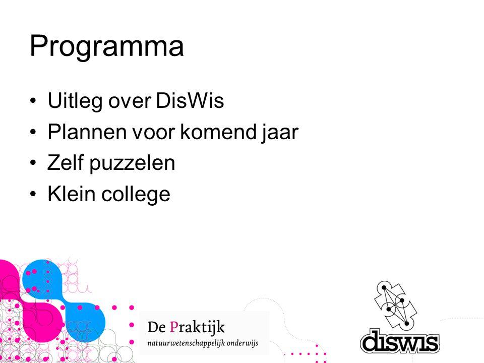 Programma Uitleg over DisWis Plannen voor komend jaar Zelf puzzelen Klein college