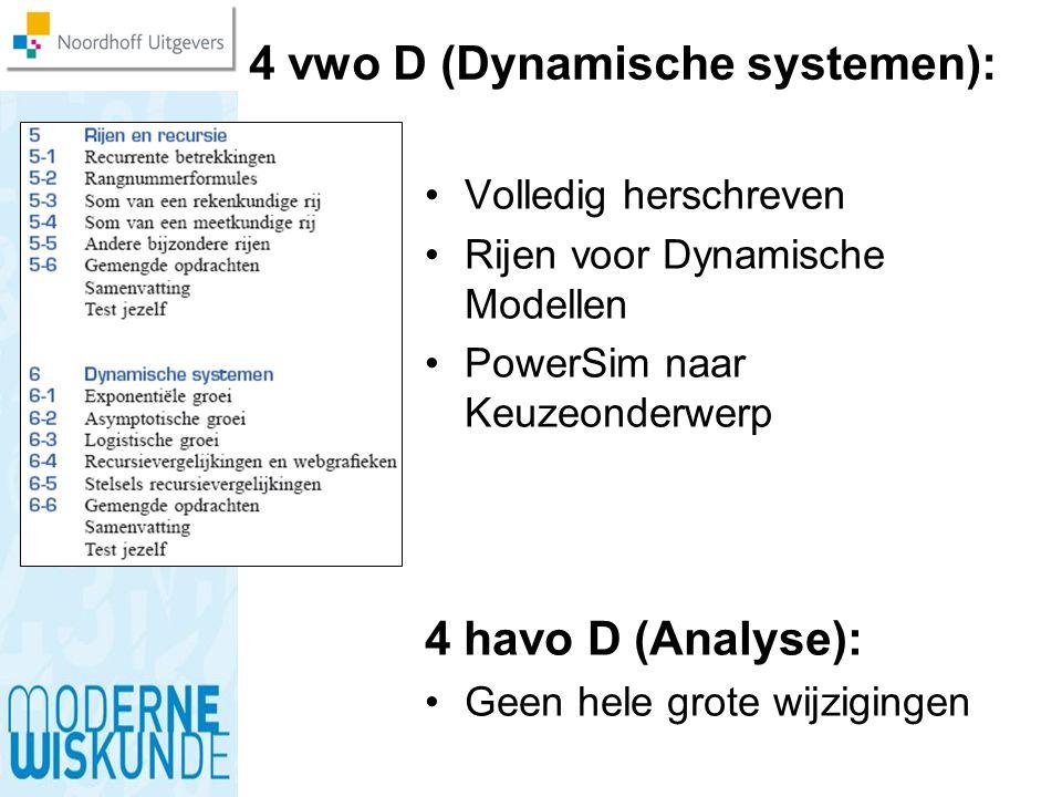 4 vwo D (Dynamische systemen): Volledig herschreven Rijen voor Dynamische Modellen PowerSim naar Keuzeonderwerp 4 havo D (Analyse): Geen hele grote wi