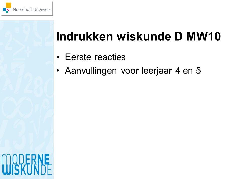 Indrukken wiskunde D MW10 Eerste reacties Aanvullingen voor leerjaar 4 en 5