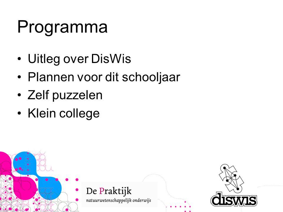 Programma Uitleg over DisWis Plannen voor dit schooljaar Zelf puzzelen Klein college