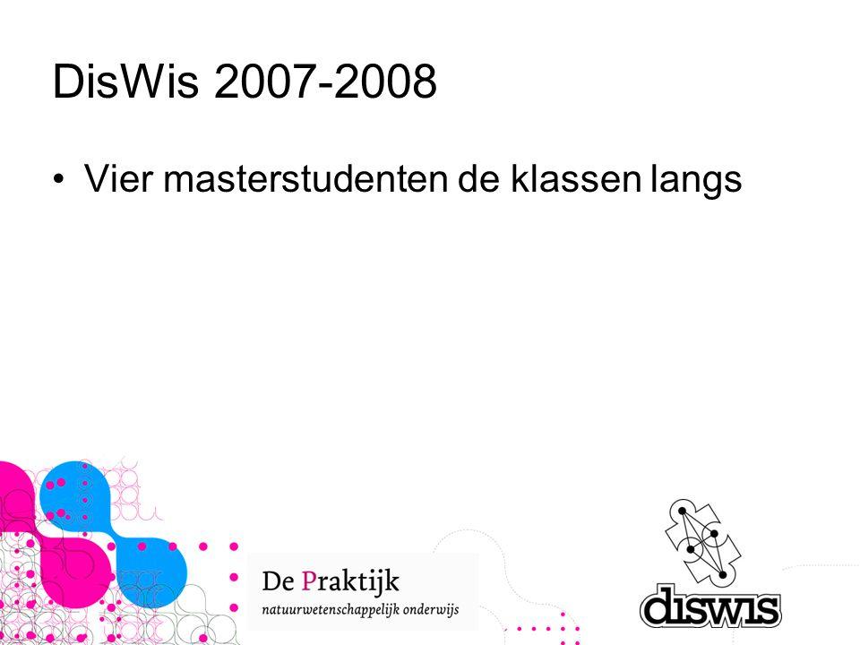 DisWis 2007-2008 Vier masterstudenten de klassen langs