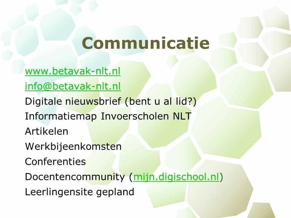 Communicatie www.betavak-nlt.nl info@betavak-nlt.nl Digitale nieuwsbrief (bent u al lid?) Informatiemap Invoerscholen NLT Artikelen Werkbijeenkomsten