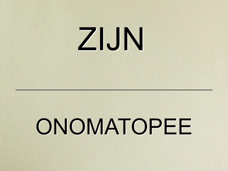 ono - ma - to` pee («Grieks) de -woord (vrouwelijk) onomatopeeën klanknabootsend woord BOEM, slurpen, koekoek