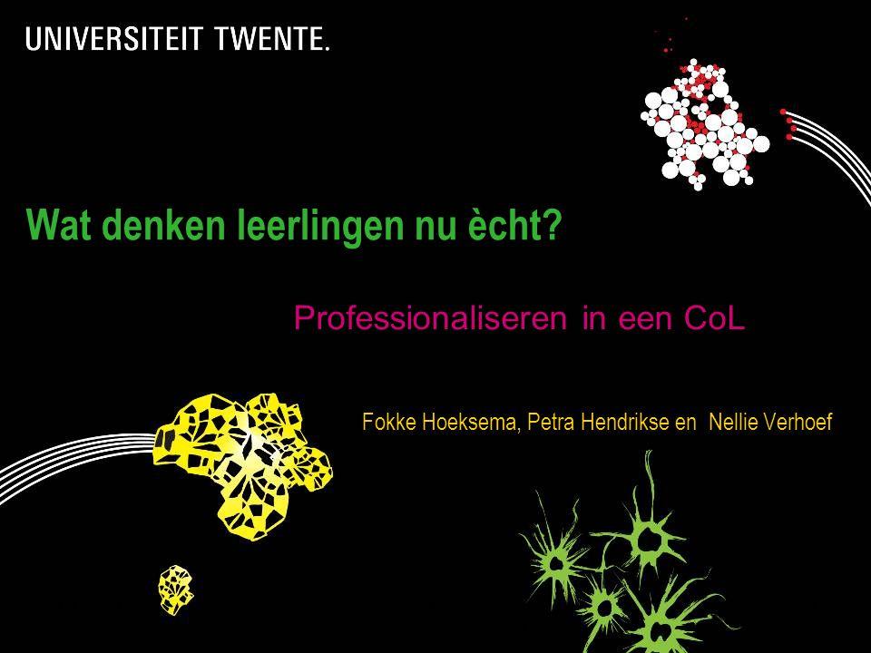 3-8-2014Presentatietitel: aanpassen via Beeld, Koptekst en voettekst 1 Wat denken leerlingen nu ècht.