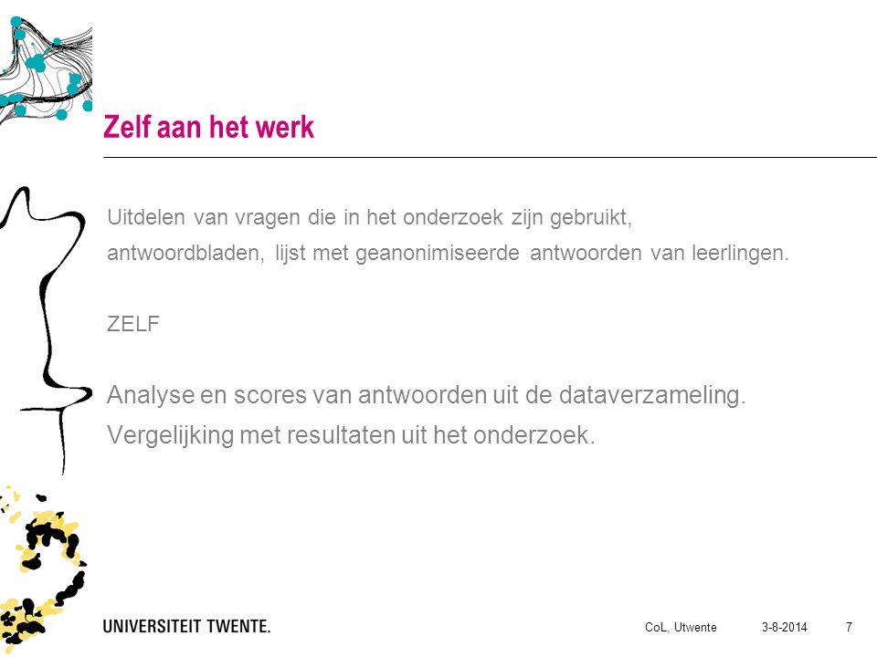 3-8-2014CoL, Utwente 7 Zelf aan het werk Uitdelen van vragen die in het onderzoek zijn gebruikt, antwoordbladen, lijst met geanonimiseerde antwoorden van leerlingen.