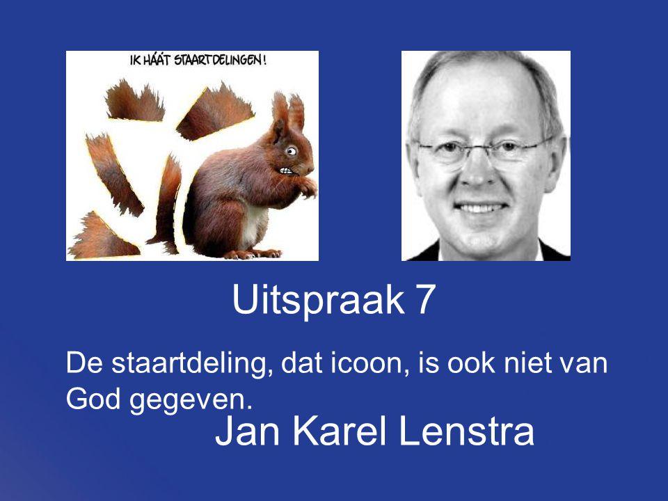 Uitspraak 7 De staartdeling, dat icoon, is ook niet van God gegeven. Jan Karel Lenstra