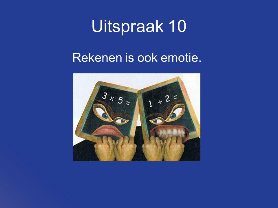 Uitspraak 10 Rekenen is ook emotie.