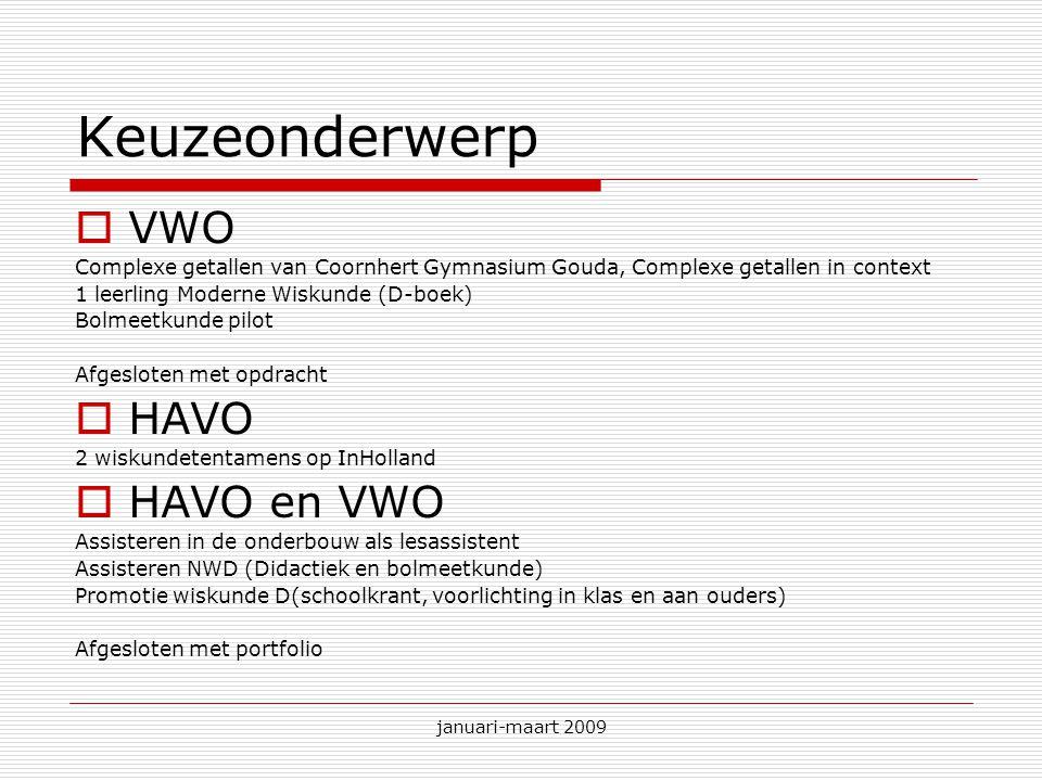 januari-maart 2009 Keuzeonderwerp  VWO Complexe getallen van Coornhert Gymnasium Gouda, Complexe getallen in context 1 leerling Moderne Wiskunde (D-b