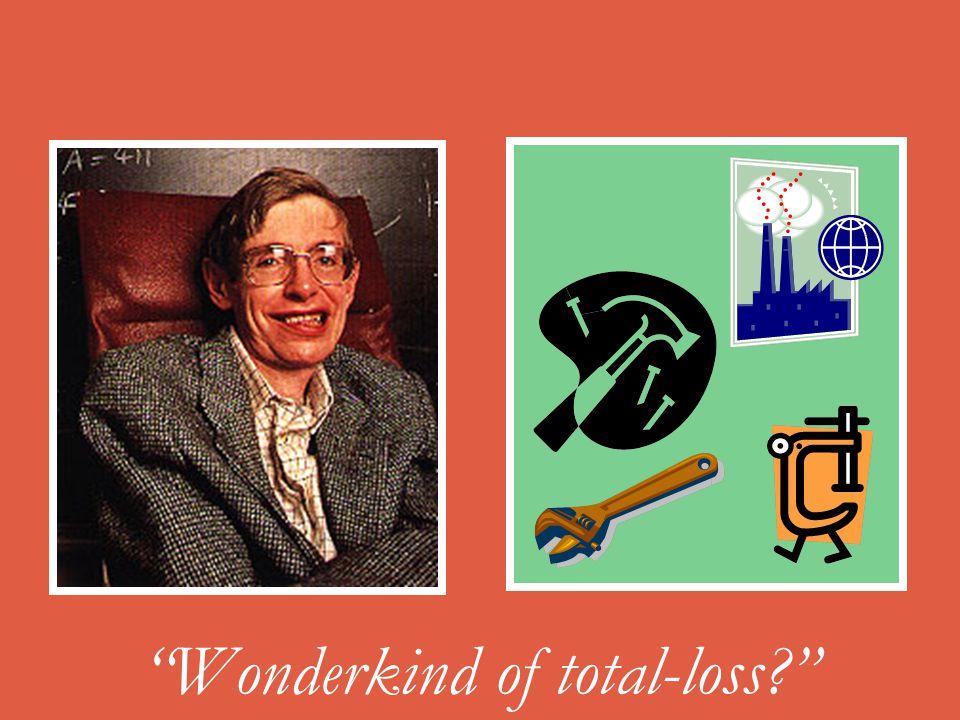 """""""Wonderkind of total-loss?"""""""