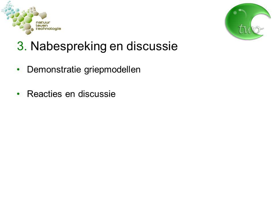 3. Nabespreking en discussie Demonstratie griepmodellen Reacties en discussie