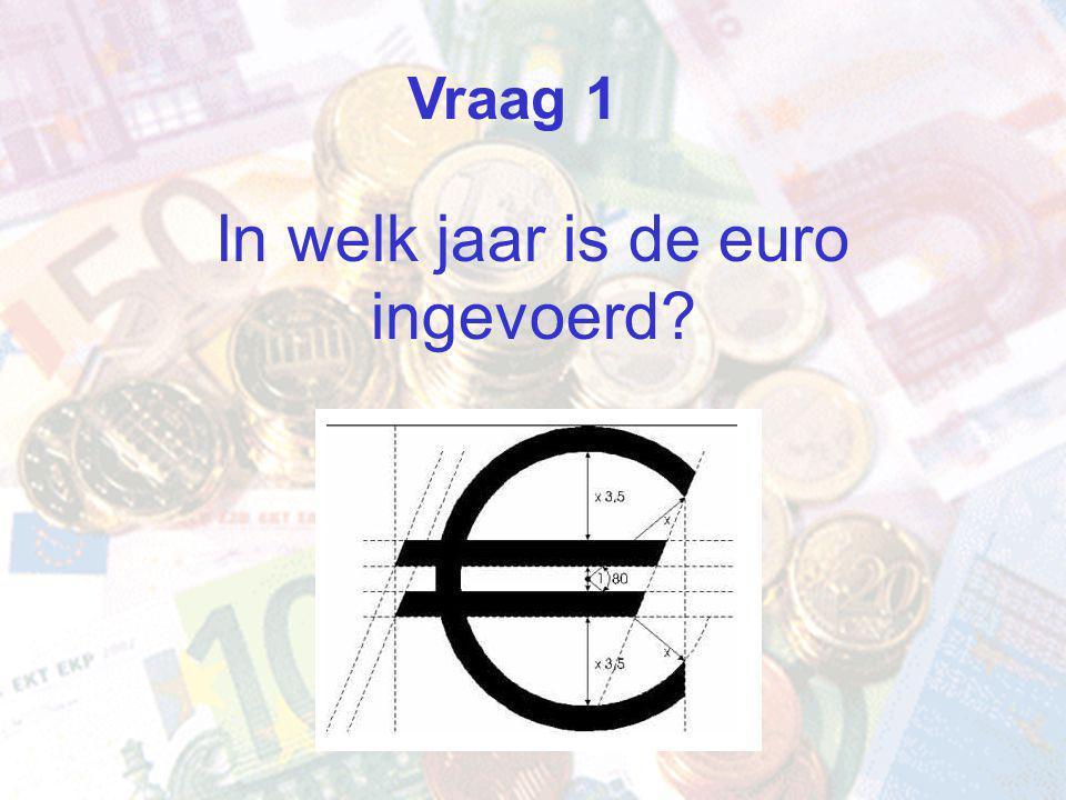In welk jaar is de euro ingevoerd Vraag 1